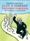 Just A Phrase I'm Going Through : My Life in Language - eBook