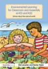 Environmental Learning for Classroom and Assembly at KS1 & KS2 : Stories about the Natural World - eBook