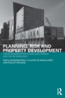 Planning, Risk and Property Development : Urban regeneration in England, France and the Netherlands - eBook