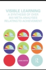 Visible Learning : A Synthesis of Over 800 Meta-Analyses Relating to Achievement - eBook