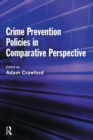 Crime Prevention Policies in Comparative Perspective - eBook
