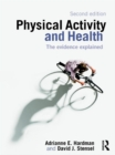 Physical Activity and Health : The Evidence Explained - eBook