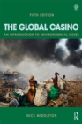 The Global Casino, Fifth Edition : An Introduction to Environmental Issues - eBook