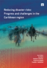Reducing Disaster Risks : Progress and Challenges in the Caribbean Region - eBook