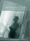 The Director's Craft : A Handbook for the Theatre - eBook
