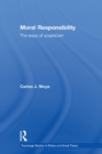 Moral Responsibility : The Ways of Scepticism - eBook