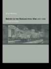 Rostov in the Russian Civil War, 1917-1920 : The Key to Victory - eBook