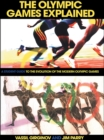 The Olympic Games Explained : A Student Guide to the Evolution of the Modern Olympic Games - eBook
