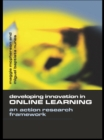 Developing Innovation in Online Learning : An Action Research Framework - eBook