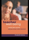 Teacher Well-Being : Looking After Yourself and Your Career in the Classroom - eBook