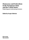 Democracy and Federalism in the European Union and the United States : Exploring Post-National Governance - eBook