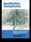 Qualitative Complexity : Ecology, Cognitive Processes and the Re-Emergence of Structures in Post-Humanist Social Theory - eBook