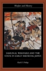 Samurai, Warfare and the State in Early Medieval Japan - eBook