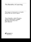 The Benefits of Learning : The Impact of Education on Health, Family Life and Social Capital - eBook