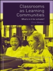 Classrooms as Learning Communities : What's In It For Schools? - eBook