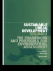 Sustainable Urban Development Volume 1 : The Framework and Protocols for Environmental Assessment - eBook