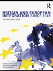 Britain and European Integration since 1945 : On the Sidelines - eBook