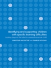Identifying and Supporting Children with Specific Learning Difficulties : Looking Beyond the Label to Support the Whole Child - eBook