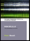 Don DeLillo : The Possibility of Fiction - eBook