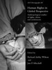 Human Rights in Global Perspective : Anthropological Studies of Rights, Claims and Entitlements - eBook