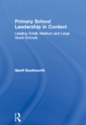 Primary School Leadership in Context : Leading Small, Medium and Large Sized Schools - eBook