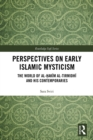 Perspectives on Early Islamic Mysticism : The World of al-Hakim al-Tirmidhi and his Contemporaries - eBook