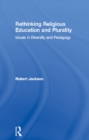Rethinking Religious Education and Plurality : Issues in Diversity and Pedagogy - eBook