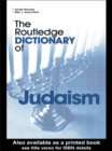 The Routledge Dictionary of Judaism - eBook
