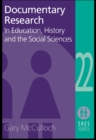 Documentary Research : In Education, History and the Social Sciences - eBook