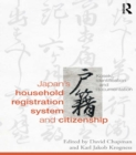 Japan's Household Registration System and Citizenship : Koseki, Identification and Documentation - eBook