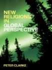 New Religions in Global Perspective : Religious Change in the Modern World - eBook