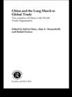 China and the Long March to Global Trade : The Accession of China to the World Trade Organization - eBook