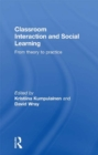 Classroom Interactions and Social Learning : From Theory to Practice - eBook