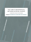 The Turn to Biographical Methods in Social Science : Comparative Issues and Examples - eBook