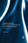Understanding the Constructions of Identities by Young New Europeans : Kaleidoscopic selves - eBook