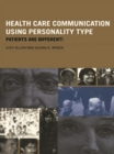 Health Care Communication Using Personality Type : Patients are Different! - eBook