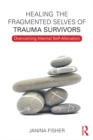 Healing the Fragmented Selves of Trauma Survivors : Overcoming Internal Self-Alienation - eBook