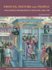 Princes, Pastors and People : The Church and Religion in England, 1500-1689 - eBook