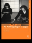 An Anthropologist in Japan : Glimpses of Life in the Field - eBook