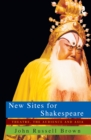 New Sites For Shakespeare : Theatre, the Audience, and Asia - eBook