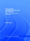 Citizenships, Contingency and the Countryside : Rights, Culture, Land and the Environment - eBook