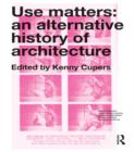 Use Matters : An Alternative History of Architecture - eBook