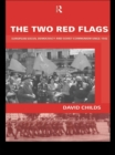 The Two Red Flags : European Social Democracy and Soviet Communism since 1945 - eBook