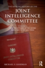 The Official History of the Joint Intelligence Committee : Volume I: From the Approach of the Second World War to the Suez Crisis - eBook