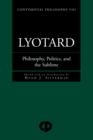 Lyotard : Philosophy, Politics and the Sublime - eBook