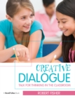 Creative Dialogue : Talk for Thinking in the Classroom - eBook