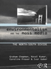 Environmentalism and the Mass Media : The North/South Divide - eBook