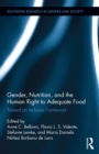 Gender, Nutrition, and the Human Right to Adequate Food : Toward an Inclusive Framework - eBook