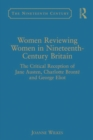 Women Reviewing Women in Nineteenth-Century Britain : The Critical Reception of Jane Austen, Charlotte Bronte and George Eliot - eBook