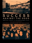 Success Against The Odds : Effective Schools in Disadvantaged Areas - eBook